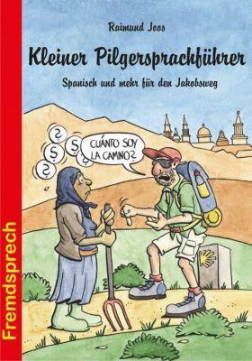Kleiner Pilgersprachführer, Raimund Joos