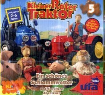 Kleiner Roter Traktor - Ein schönes Schlammwetter und 5 weitere Abenteuer, 1 Audio-CD, Kleiner roter Traktor
