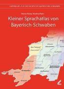 Kleiner Sprachatlas von Bayerisch-Schwaben (KSBS), Werner König, Manfred Renn