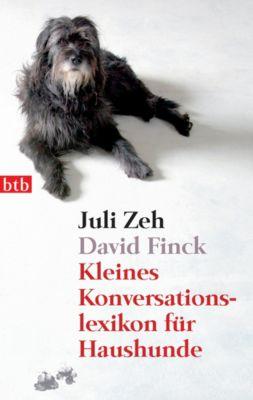 Kleines Konversationslexikon für Haushunde, Juli Zeh, David Finck