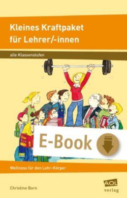Kleines Kraftpaket für Lehrer/-innen, Christine Born