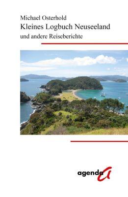 Kleines Logbuch Neuseeland und andere Reiseberichte - Michael Osterhold pdf epub