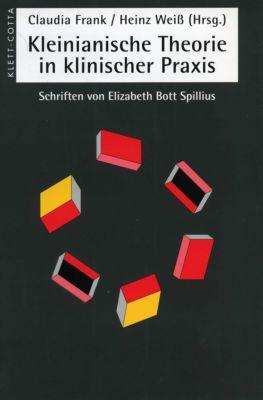 Kleinianische Theorien in klinischer Praxis, Elizabeth Bott Spillius