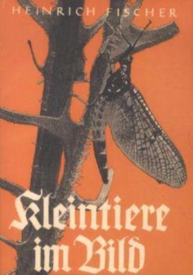 Kleintiere im Bild, Heinrich Fischer-Roth