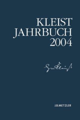 Kleist-Jahrbuch: Kleist-Jahrbuch 2004