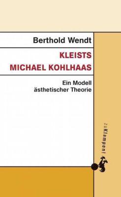 Kleists Michael Kohlhaas, Berthold Wendt
