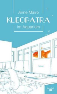 Kleopatra im Aquarium, Anne Mairo
