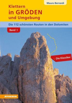Klettern in Gröden und Umgebung, Die schönsten Routen in den Dolomiten - Mauro Bernardi pdf epub