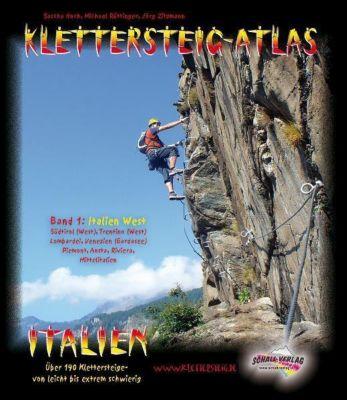 Klettersteig-Atlas Italien: Bd.1 Italien West, Sascha Hoch, Michael Rüttinger, Jörg Zitzmann