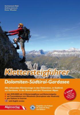 Klettersteigführer Dolomiten - Südtirol - Gardasee, m. DVD-ROM, Axel Jentzsch-Rabl, Andreas Jentzsch, Dieter Wissekal