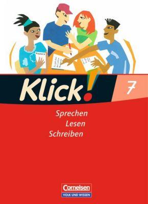 Klick! Deutsch, Ausgabe Östliche Bundesländer und Berlin: 7. Schuljahr, Schülerbuch: Sprechen, Lesen, Schreiben