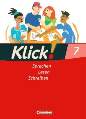 Klick! Deutsch, Ausgabe Westliche Bundesländer: 7. Schuljahr, Schülerbuch: Sprechen, Lesen, Schreiben