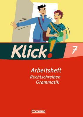 Klick! Deutsch, Ausgabe Westliche Bundesländer: 7. Schuljahr, Arbeitsheft: Rechtschreiben, Grammatik