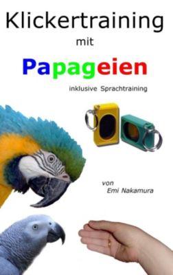 Klickertraining mit Papageien, Emi Nakamura