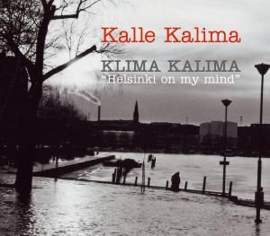 Klima Kalima Helsinki On My Mind, Kalle Kalima