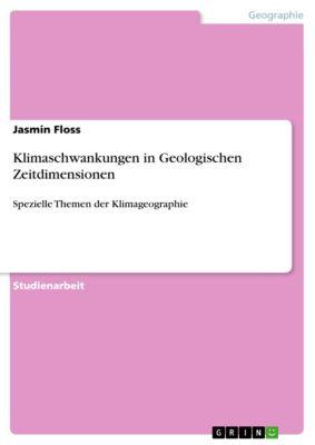 Klimaschwankungen in Geologischen Zeitdimensionen, Jasmin Floss