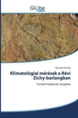 Klimatológiai mérések a Révi Zichy-barlangban, Berszán Orsolya