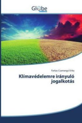 Klímavédelemre irányuló jogalkotás, Farkas Csamangó Erika