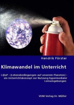 Klimawandel im Unterricht, Hendrik Förster