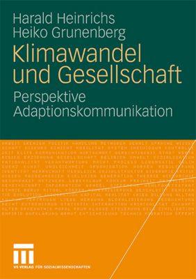 Klimawandel und Gesellschaft, Harald Heinrichs, Heiko Grunenberg
