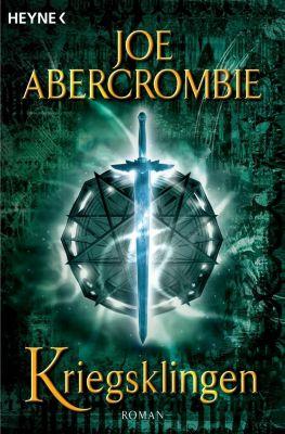 Klingen-Romane Band 1: Kriegsklingen, Joe Abercrombie