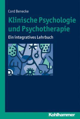 Klinische Psychologie und Psychotherapie, Cord Benecke