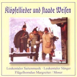 Klöpfellieder U.Staade Weisen, Leukentaler Saitenmusik & Leukentaler Sänger