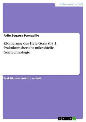 Klonierung des Hefe-Gens sba 1. Praktikumsbericht mikrobielle Gentechnologie, Arlie Zegarra Pumapillo