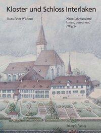 Kloster und Schloss Interlaken, Hans Peter Würsten