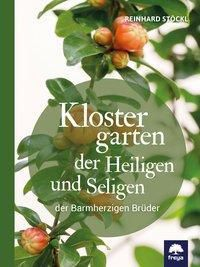 Klostergarten der Heiligen und Seligen - Reinhard Stöckl pdf epub