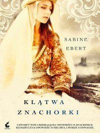 Klątwa znachorki, Sabine Ebert
