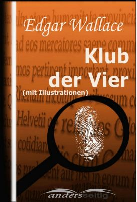 Klub der Vier (mit Illustrationen), Edgar Wallace