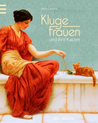 Kluge Frauen und ihre Katzen, Anna Cavelius