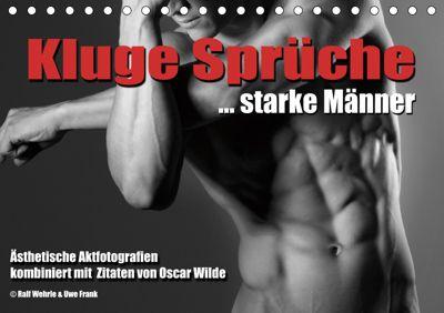Kluge Sprüche... starke Männer (Tischkalender 2019 DIN A5 quer), Ralf Wehrle und Uwe Frank