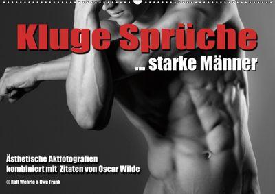 Kluge Sprüche... starke Männer (Wandkalender 2019 DIN A2 quer), Ralf Wehrle und Uwe Frank