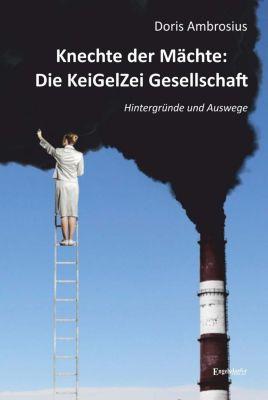 Knechte der Mächte: Die KeiGelZei Gesellschaft, Doris Ambrosius