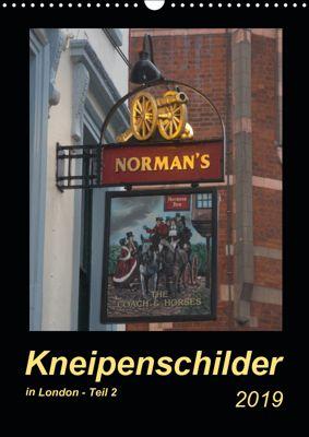Kneipenschilder in London - Teil 2 (Wandkalender 2019 DIN A3 hoch), Angelika Keller