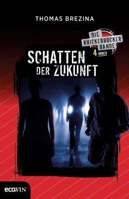 Knickerbocker4immer: Knickerbocker4immer - Schatten der Zukunft, Thomas Brezina