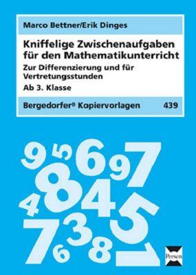 Kniffelige Zwischenaufgaben für den Mathematikunterricht, 3. Klasse, Marco Bettner, Erik Dinges