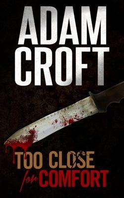 Knight & Culverhouse: Too Close for Comfort (Knight & Culverhouse, #1), Adam Croft