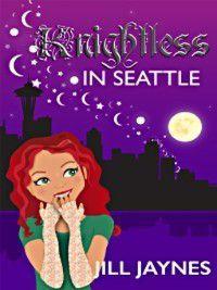 Knightless in Seattle, Jill Jaynes