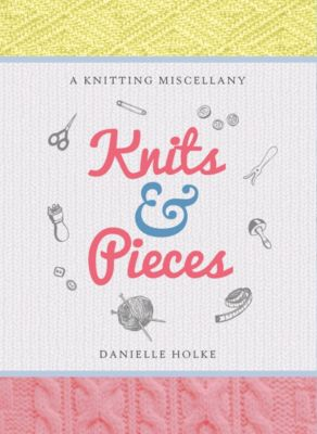 Knits & Pieces, Danielle Holke