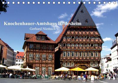 Knochenhauer-Amtshaus Hildesheim (Tischkalender 2019 DIN A5 quer), Gerhard Niemsch