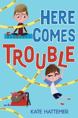 Knopf Books for Young Readers: Here Comes Trouble, Kate Hattemer