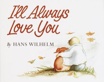Knopf Books for Young Readers: I'll Always Love You, Hans Wilhelm