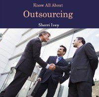 Know All About Outsourcing, Sherri Ivey