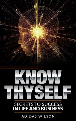 Know Thyself - Secrets To Success In Life & Business, Adidas Wilson