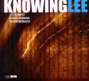 Knowing Lee, Lee Konitz, Dave Liebman, Richie Beirach