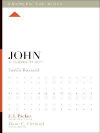 Knowing the Bible: John, Justin Buzzard