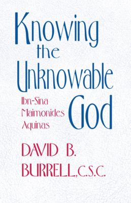Knowing the Unknowable God, David B. Burrell